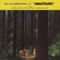Les Agamemnonz -Amateurs