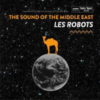 Les Robots - Sound Of The Middle East