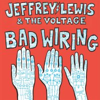 Jeffrey Lewis / Voltage - Bad Wiring