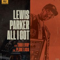Lewis Parker -All I Got