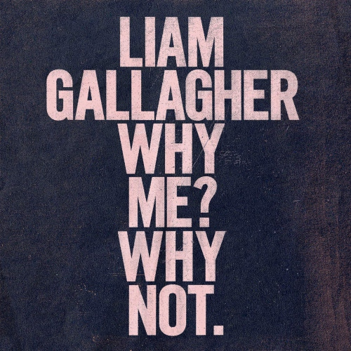 Liam Gallagher -Why Me? Why Not