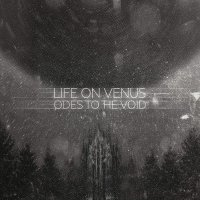 Life On Venus - Odes To The Void