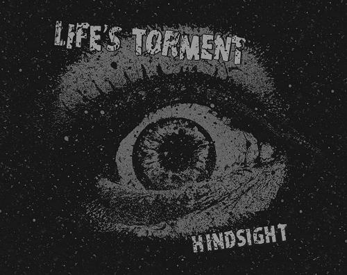 Life's Torment -Hindsight
