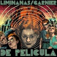 Liminanas  / Laurent Garnier - De Pelicula