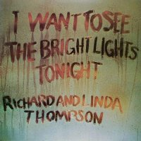 Linda Thompson - I Want To See The Bright Lights Tonight