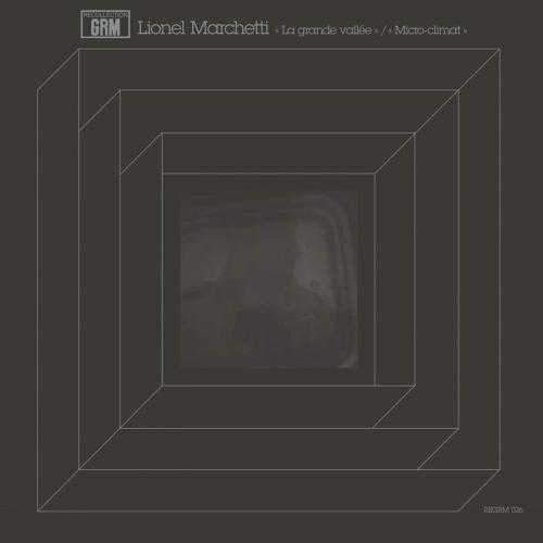 Lionel Marchetti -La Grande Vallee / Micro-Climat