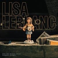 Lisa Leblanc - Why Do You Wanna Leave Runaway Queen?