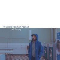 Little Hands Of Aspahlt - Half Empty
