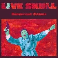 Live Skull -Dangerous Visions