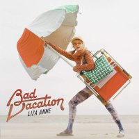Liza Anne -Bad Vacation