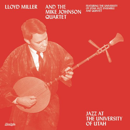 Image result for Lloyd Miller - Jazz At The University Of Utah (Now Again) $23.99