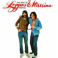 Loggins  &  Messina - The Best Of Friends - Greatest Hits