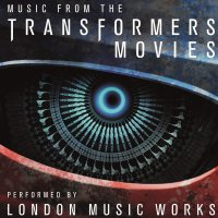London Music Works -Music From The Transformers Movies