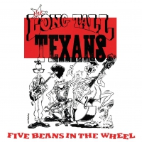 Long Tall Texans - Five Beans In The Wheel
