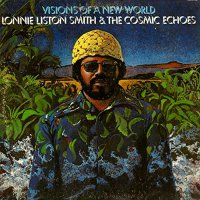 Lonnie Liston Smith - Visions Of A New World