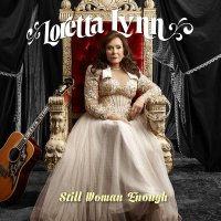 Loretta Lynn -Still Woman Enough