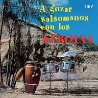 Los Afroins - A Gozar Salsomanos