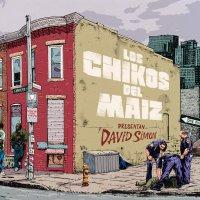 Los Chikos Del Maiz -David Simon