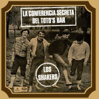 Los Shakers - La Conferencia Secreta Del Toto's Bar