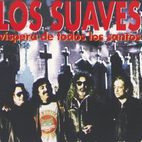 Los Suaves - Vispera De Todos Los Santos