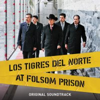Los Tigres Del Norte - Los Tigres Del Norte At Folsom Prison