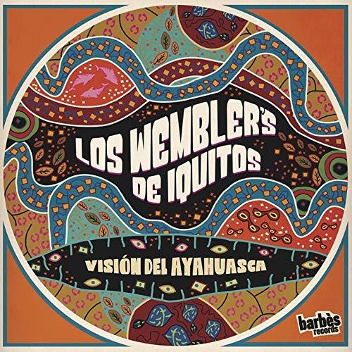 Los Wemblers De Iquitos - Vision Del Ayahuasca