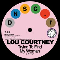 Lou Courtney / Lee Dorsey - Trying To Find My Woman / Give It Up