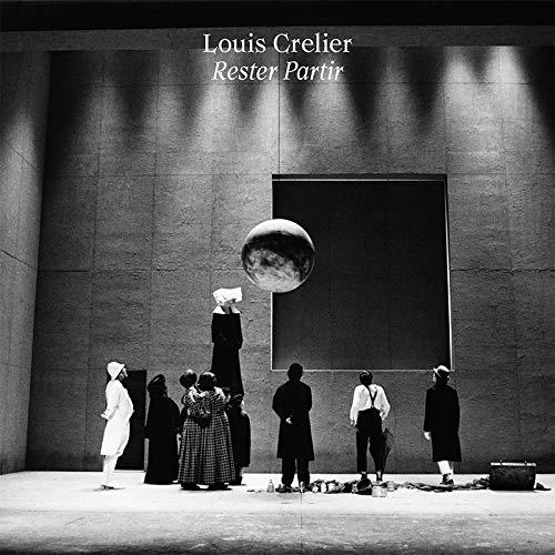 Louis Crelier -Rester Partir