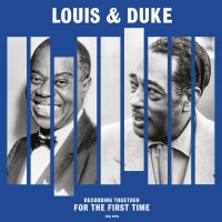 Louis  &  Duke - Together For The First Time