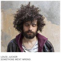 Louis Jucker -Something Went Wrong