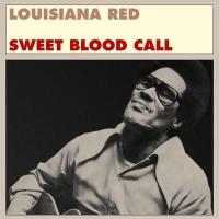 Louisiana Red - Sweet Blood Call