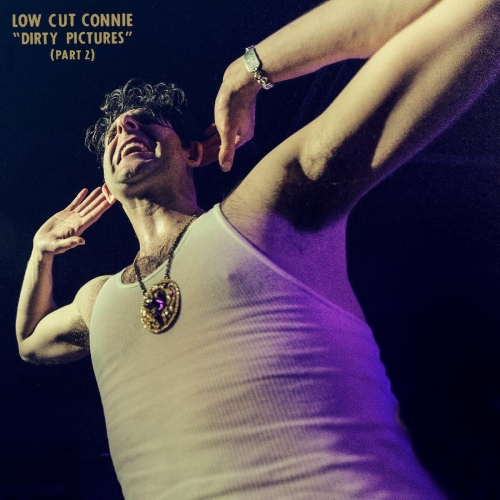 Low Cut Connie - Dirty Pictures Part 2