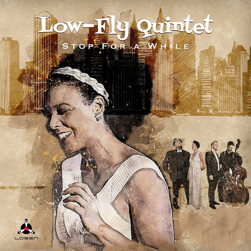 Low-Fly Quintet - Stop For A While