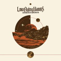 Lowflyinghawks -Anxious Ghosts