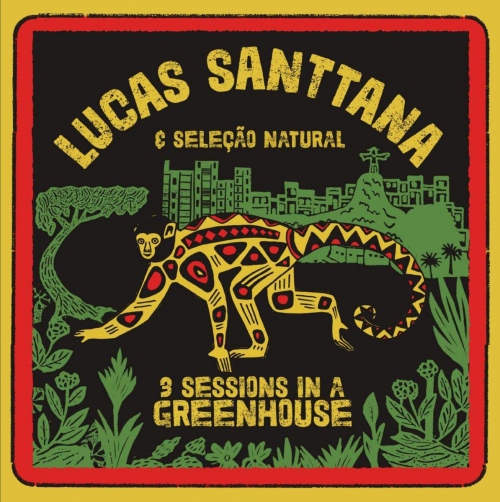 Lucas Santtana -3 Sessions In A Greenhouse