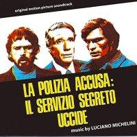 Luciano Michelini - La Polizia Accusa: Il Servizio Segreto Uccide