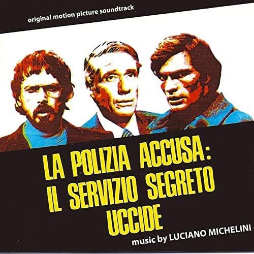 Luciano Michelini -La Polizia Accusa: Il Servizio Segreto Uccide