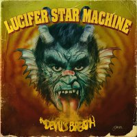 Lucifer Star Machine - Devil's Breath