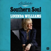 Lucinda Williams -Lu's Jukebox Vol. 2: Southern Soul: From Memphis To Muscle Shoals