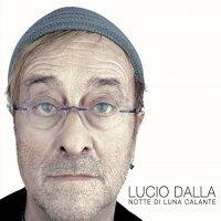 Lucio Dalla - Notte Di Luna Calante