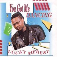 Lucky Mereki - You Got Me Dancing