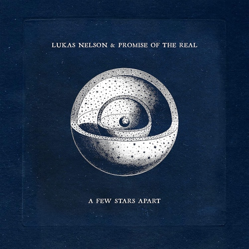 Lukas Nelson  &  Promise Of The Real -A Few Stars Apart