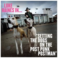 Luke Haines -Luke Haines In...setting The Dogs On The Post Punk Postman