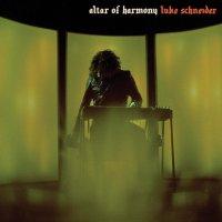 Luke Schneider - Altar Of Harmony