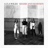 Lula Wiles -Shame & Sedition