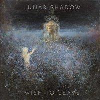 Lunar Shadow -Wish To Leave
