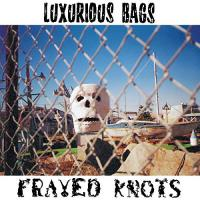 Luxurious Bags - Frayed Knots