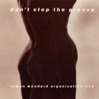 Lyman Woodard - Don't Stop The Groove