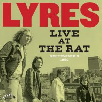 Lyres - Live At The Rat September 3 1980