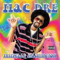 Mac Dre -Thizzelle Washington